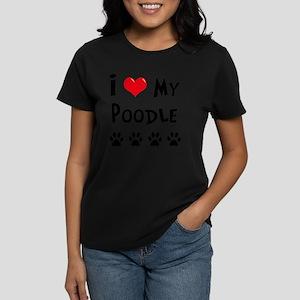I-Love-My-Poodle Women's Dark T-Shirt