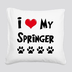 I-Love-My-Springer Square Canvas Pillow