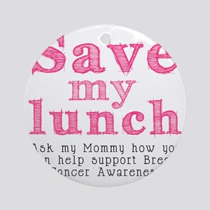 Save-My-Lunch-1 Round Ornament