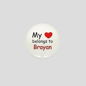 My heart belongs to brayan Mini Button