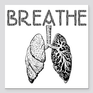 "BREATHE lungs Square Car Magnet 3"" x 3"""