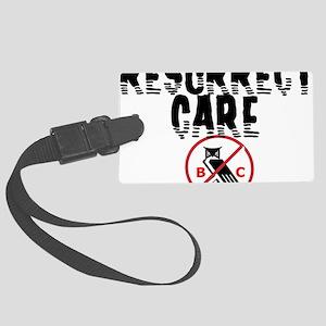 resurrect care bc Large Luggage Tag