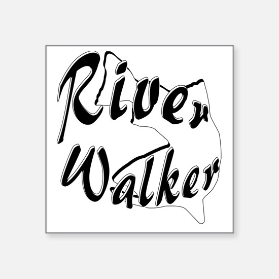 "11 X 11 RIVER WALKER Square Sticker 3"" x 3"""