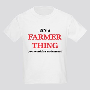It's and Farmer thing, you wouldn' T-Shirt