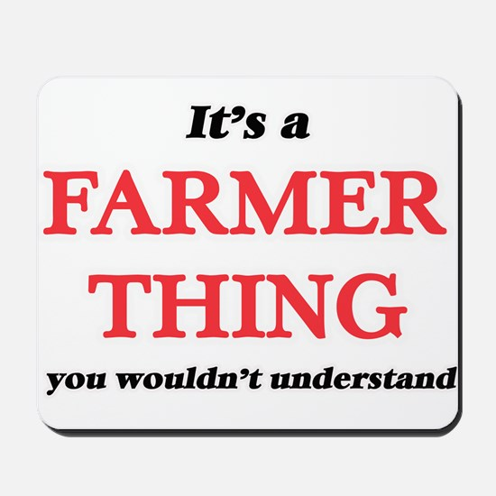 It's and Farmer thing, you wouldn&#3 Mousepad