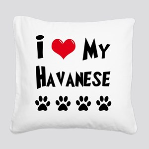 I-Love-My-Havanese Square Canvas Pillow