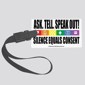 Ask-Tell-Speak-Out-LGBT Large Luggage Tag