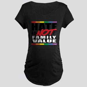 Hate-Family-Value Maternity Dark T-Shirt