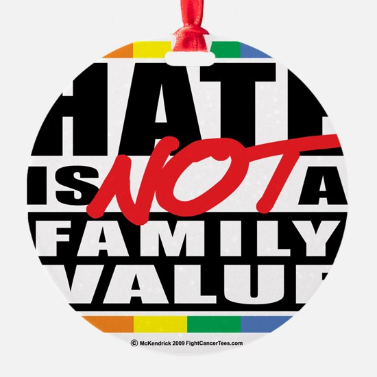 Hate-Family-Value Ornament