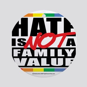 Hate-Family-Value Round Ornament