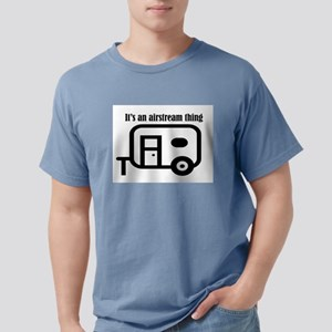 ITS AN AIRSTREAM THING T-Shirt