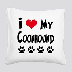I-Love-My-Coonhound Square Canvas Pillow