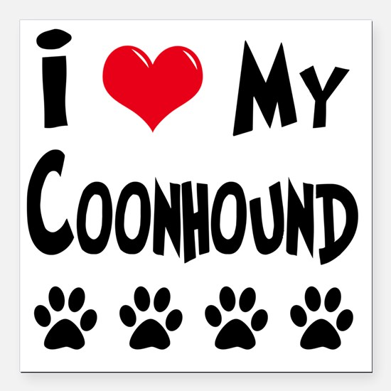 "I-Love-My-Coonhound Square Car Magnet 3"" x 3"""