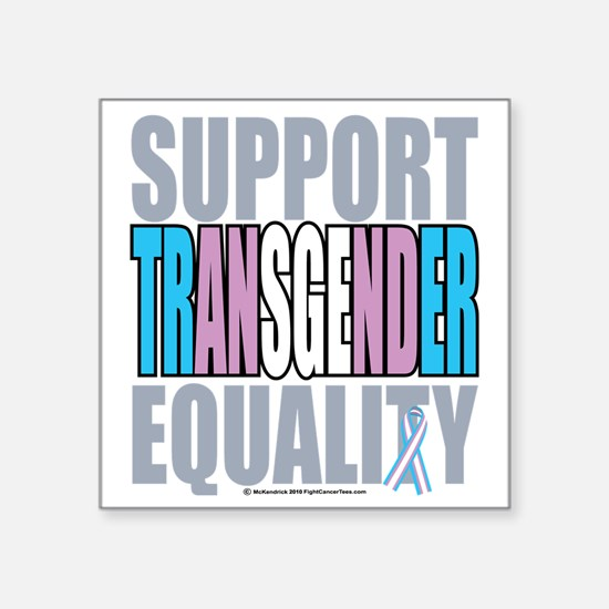 """Support-Transgender-Equalit Square Sticker 3"""" x 3"""""""