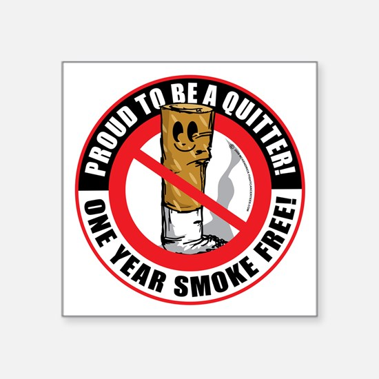 """Proud-To-Be-A-Quitter-1-Yea Square Sticker 3"""" x 3"""""""