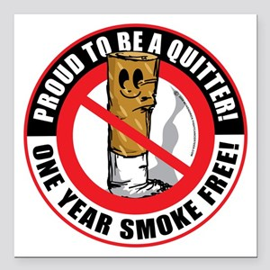 """Proud-To-Be-A-Quitter-1- Square Car Magnet 3"""" x 3"""""""