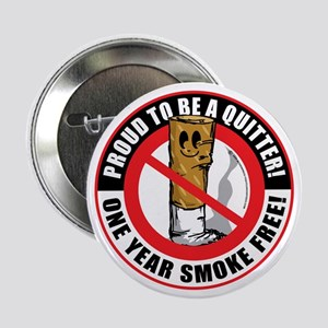 """Proud-To-Be-A-Quitter-1-Year 2.25"""" Button"""