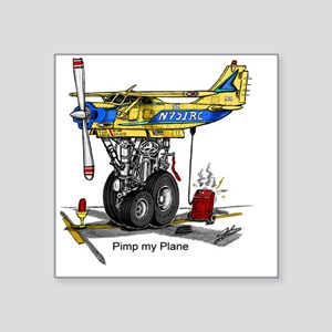 "PIMP MY PLANE Square Sticker 3"" x 3"""