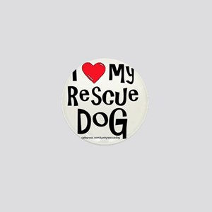 2-I love my rescue dog large Mini Button
