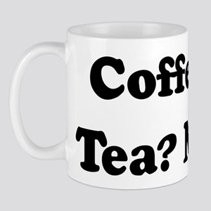Coffee? Tea? Me? Mug