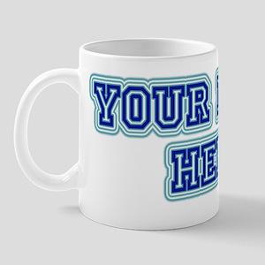 your name here Mug