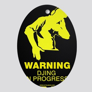 Warning DJing in Progress Oval Ornament