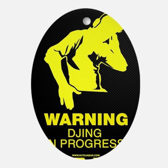 Warning DJing in Progress Oval Ornament