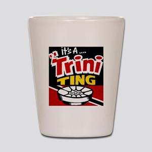 TRINI THING Shot Glass
