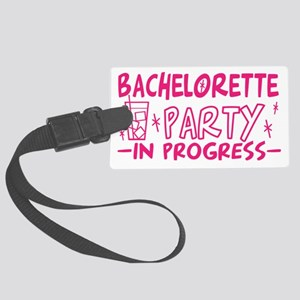 bachelorette-party-in-progress-v Large Luggage Tag
