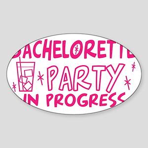 bachelorette-party-in-progress-vers Sticker (Oval)