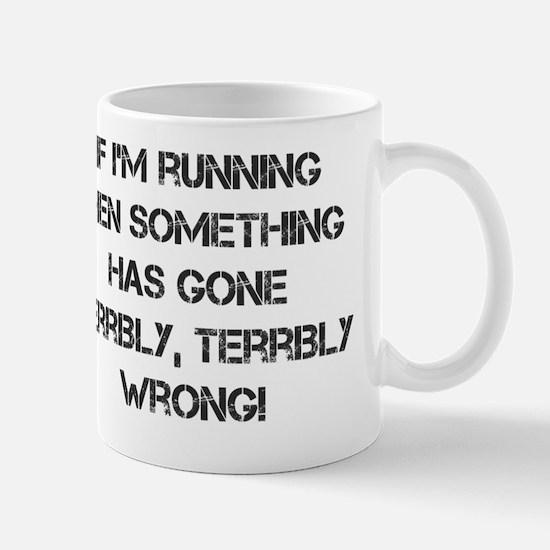 IF IM RUNNING... Mug