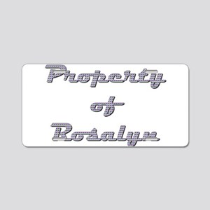 Property Of Rosalyn Female Aluminum License Plate