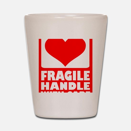 fragile_with_care Shot Glass