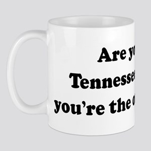 Are you from Tennessee? Becau Mug