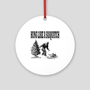 Hung Like a Sasquatch Round Ornament