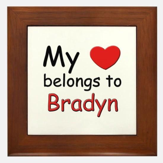 My heart belongs to bradyn Framed Tile