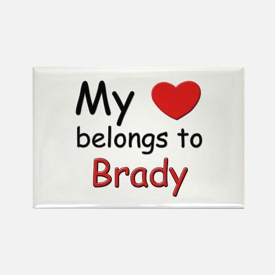 My heart belongs to brady Rectangle Magnet