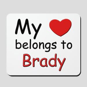 My heart belongs to brady Mousepad