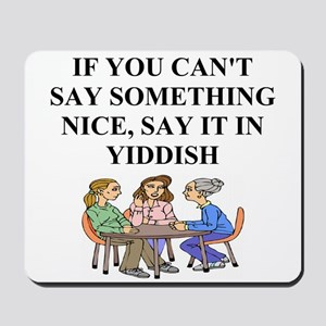 jewish yiddish wisdom Mousepad