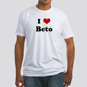 I Love Beto Fitted T-Shirt