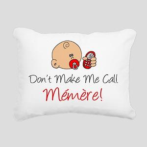 Dont Make Me Call Memere Rectangular Canvas Pillow