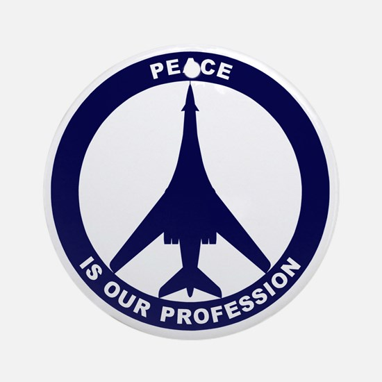 Peace Is Our Profession - B-1B Navy Round Ornament