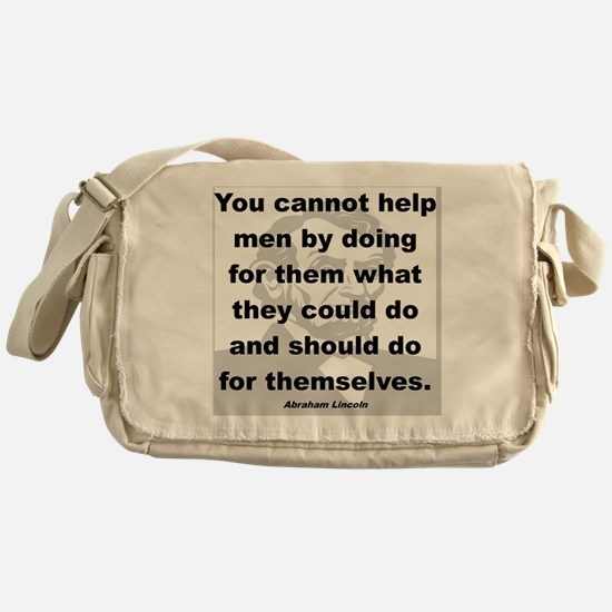 YOU CANNOT HELP BY DOING... Messenger Bag