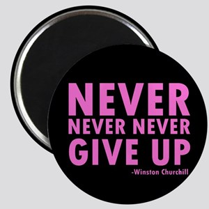 Never Never Give Up Magnet