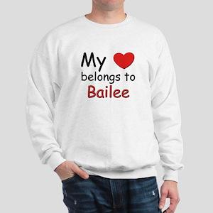 My heart belongs to bailee Sweatshirt