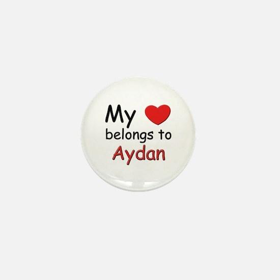 My heart belongs to aydan Mini Button