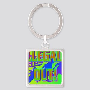 ILLEGALS OUT!(mousepad) Square Keychain