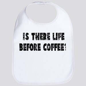 IS THERE LIFE BEFORE COFFEE? Bib
