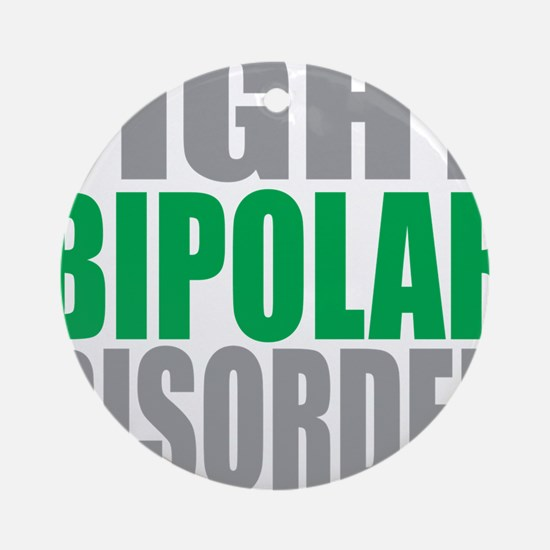 Fight-Bipolar-Disorder Round Ornament