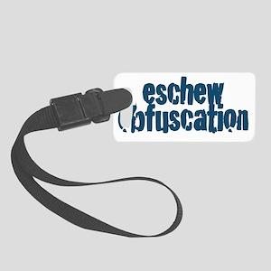 Eschew Obfuscation.mug Small Luggage Tag